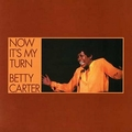 Betty Carter - Now Its My Turn