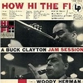 Buck Clayton - How Hi The Fi (Featuring Woody Herman)